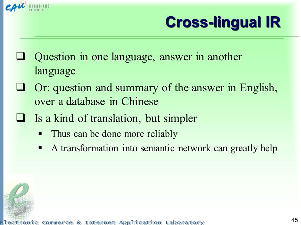 Cross-lingual IR Question in one language, answer in another language