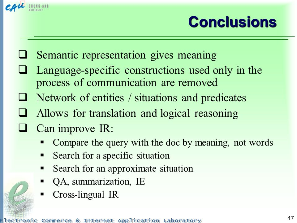 Conclusions Semantic representation gives meaning
