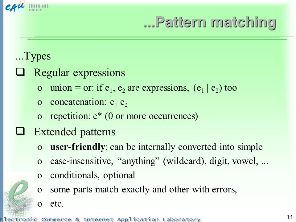 ...Pattern matching ...Types Regular expressions Extended patterns