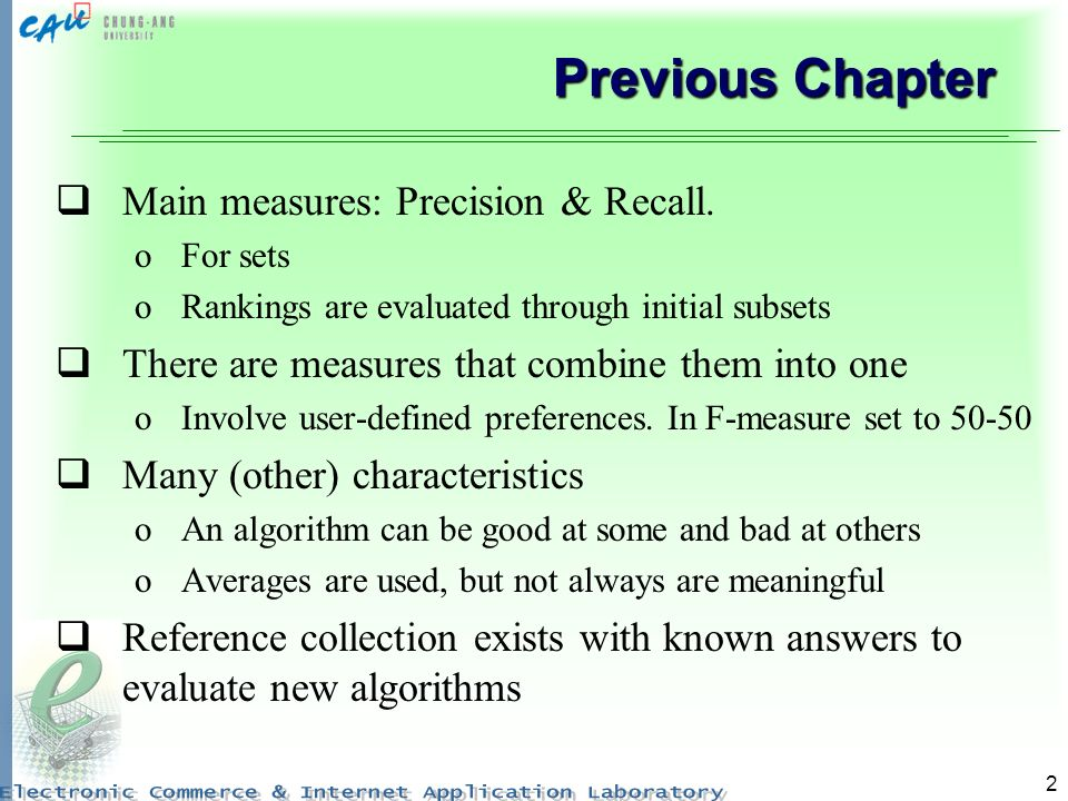 Previous Chapter Main measures: Precision & Recall.
