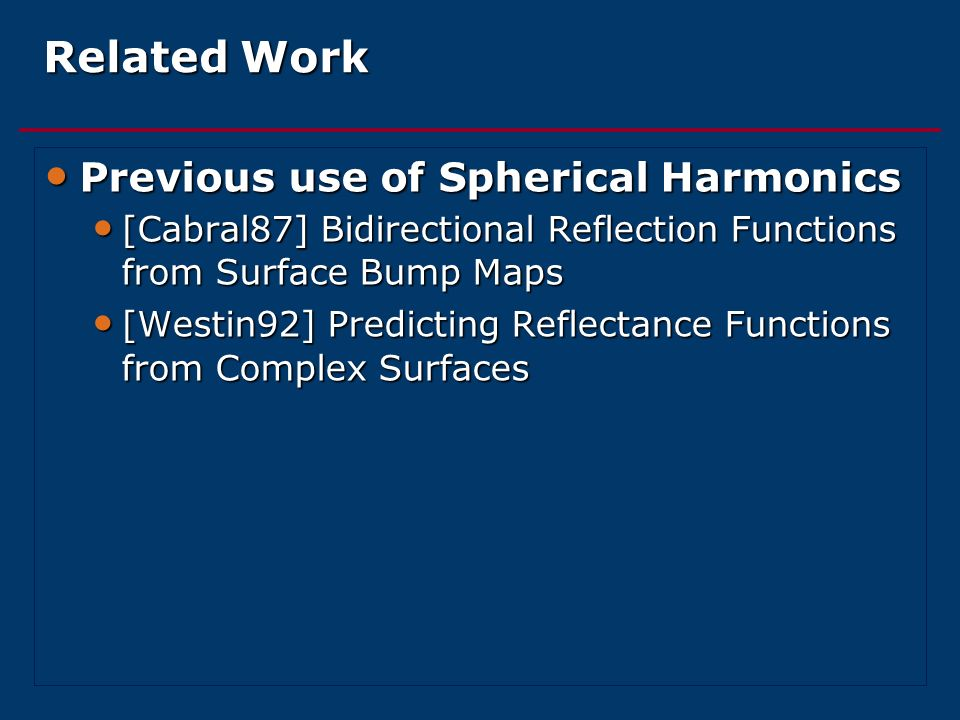 Related Work Previous use of Spherical Harmonics