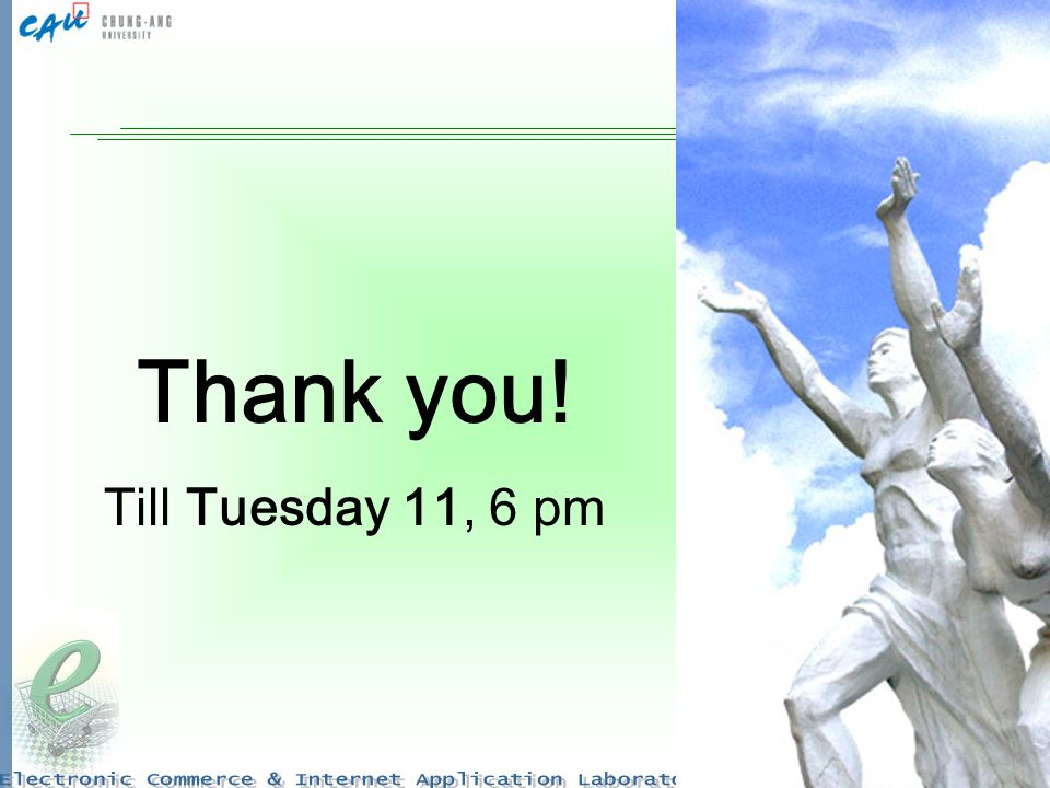 Thank you! Till Tuesday 11, 6 pm