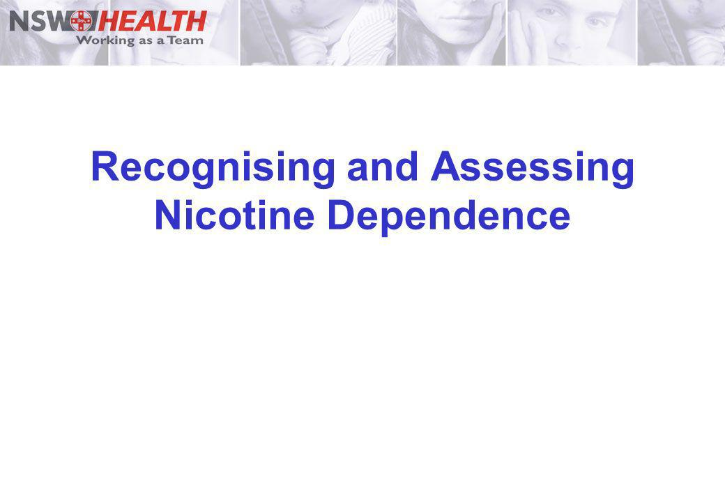 Recognising and Assessing Nicotine Dependence