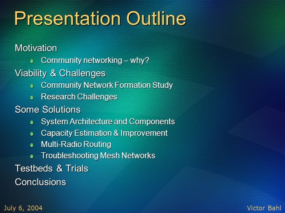 Presentation Outline Motivation Viability & Challenges Some Solutions