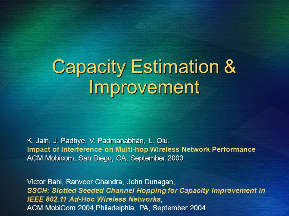 Capacity Estimation & Improvement