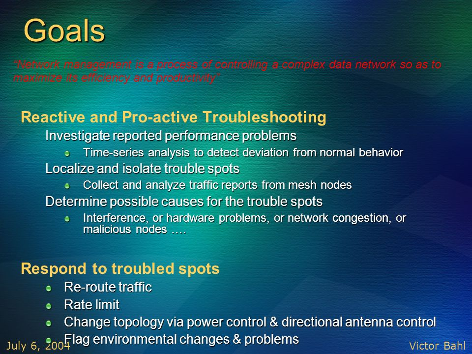 Goals Reactive and Pro-active Troubleshooting