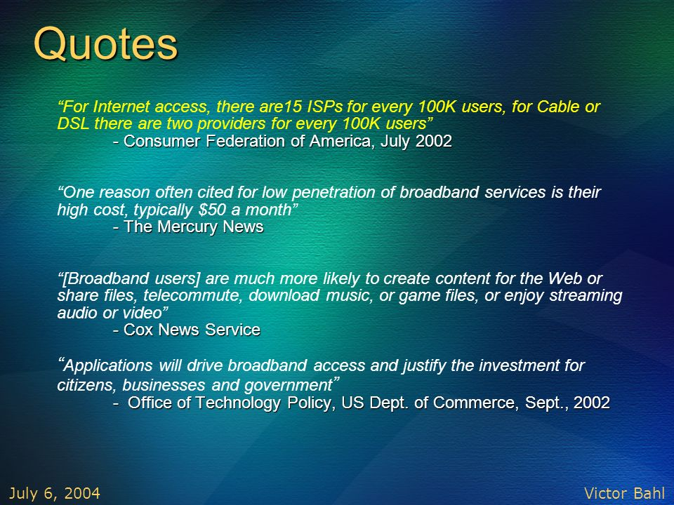 Quotes For Internet access, there are15 ISPs for every 100K users, for Cable or DSL there are two providers for every 100K users