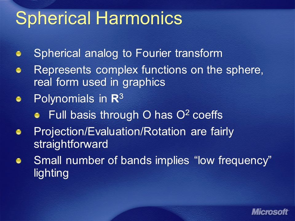 Spherical Harmonics Spherical analog to Fourier transform
