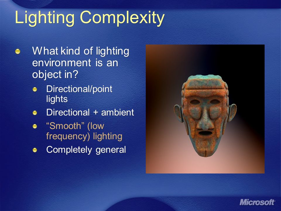 Lighting Complexity What kind of lighting environment is an object in