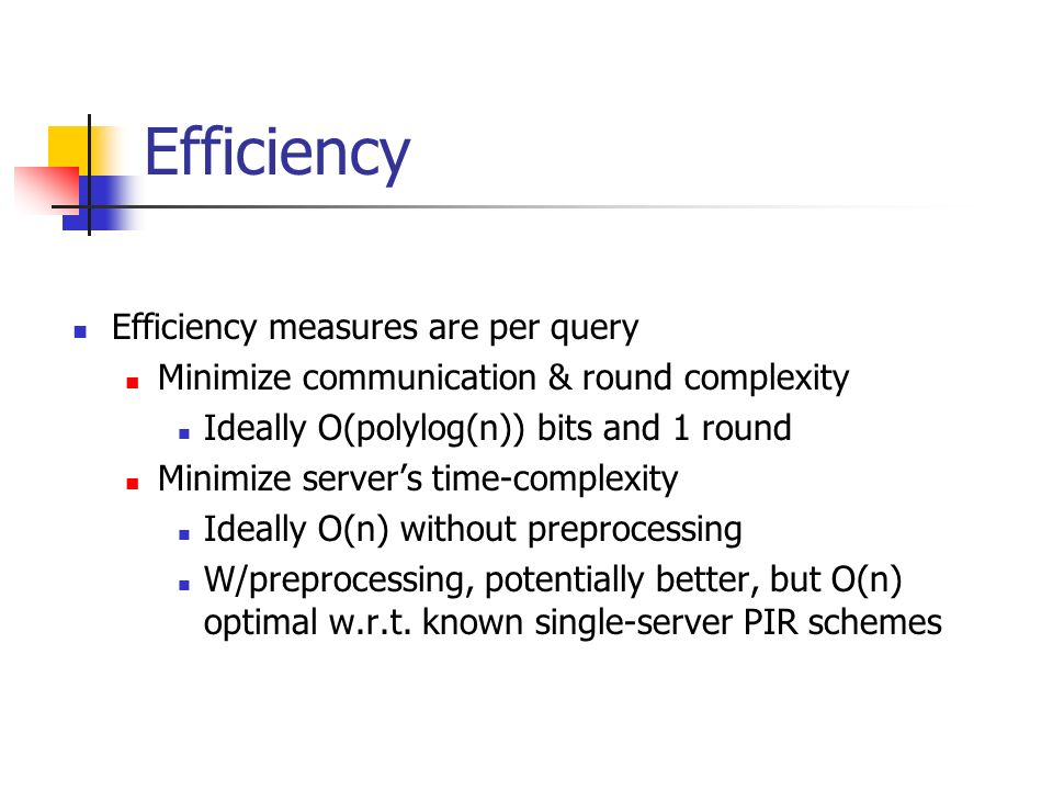 Efficiency Efficiency measures are per query
