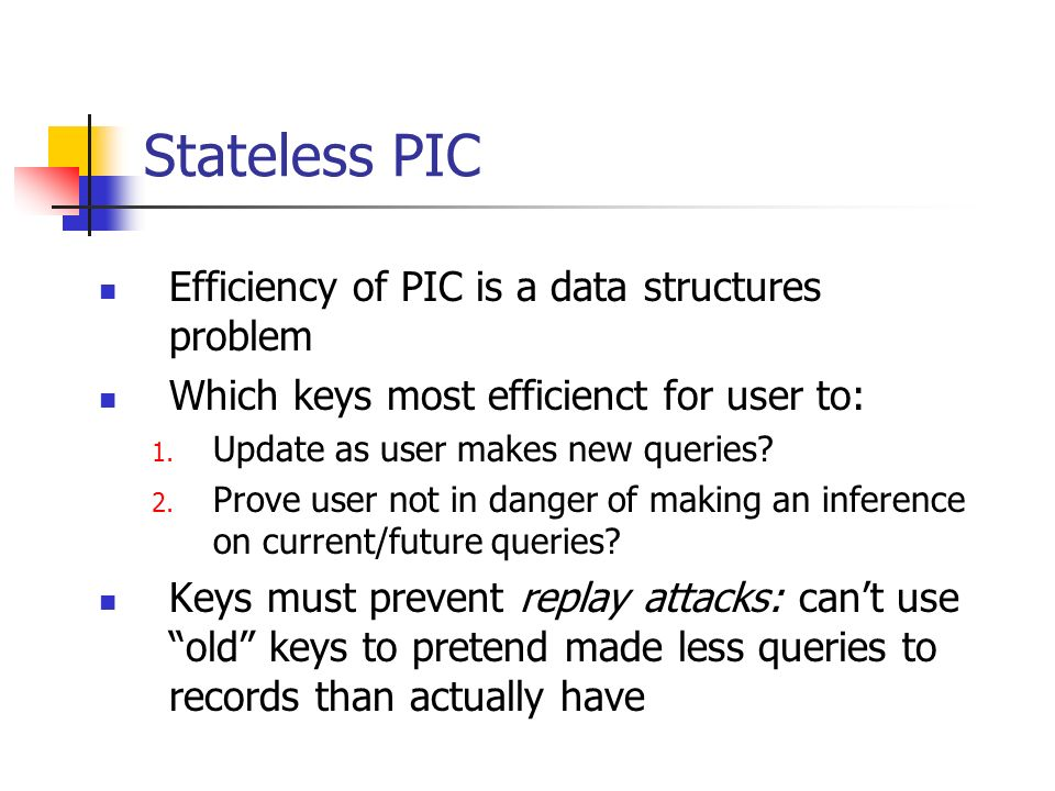 Stateless PIC Efficiency of PIC is a data structures problem