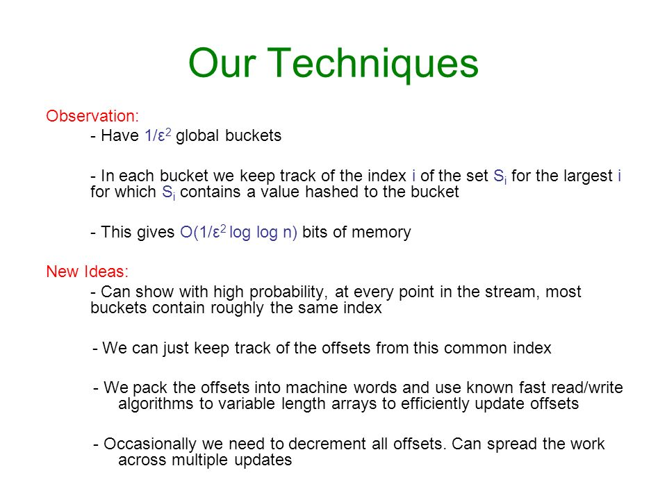 Our Techniques Observation: - Have 1/ε2 global buckets