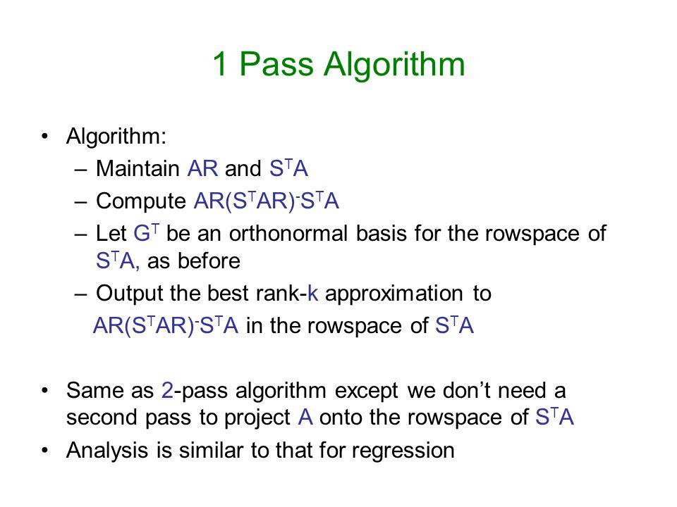 1 Pass Algorithm Algorithm: Maintain AR and STA Compute AR(STAR)-STA