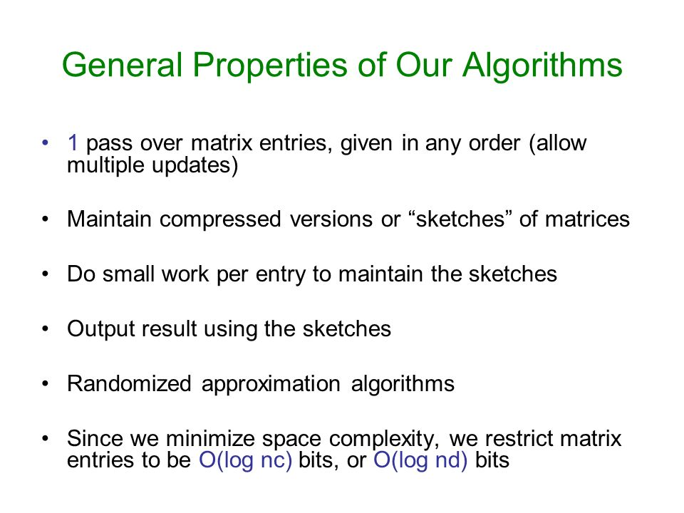 General Properties of Our Algorithms