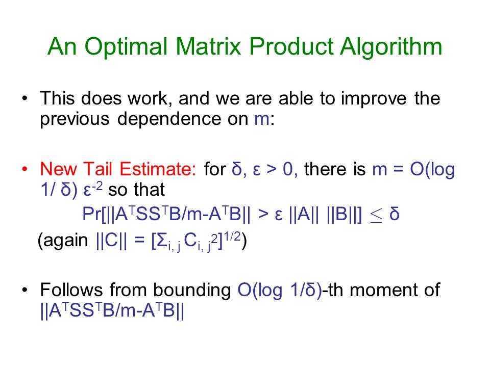 An Optimal Matrix Product Algorithm