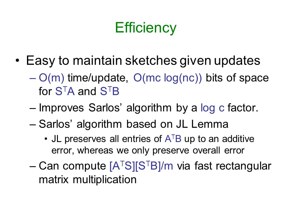 Efficiency Easy to maintain sketches given updates