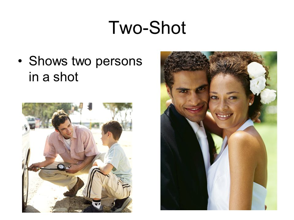 Two-Shot Shows two persons in a shot
