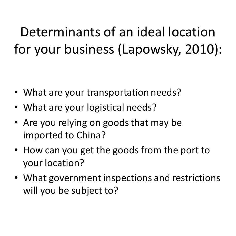 Determinants of an ideal location for your business (Lapowsky, 2010):