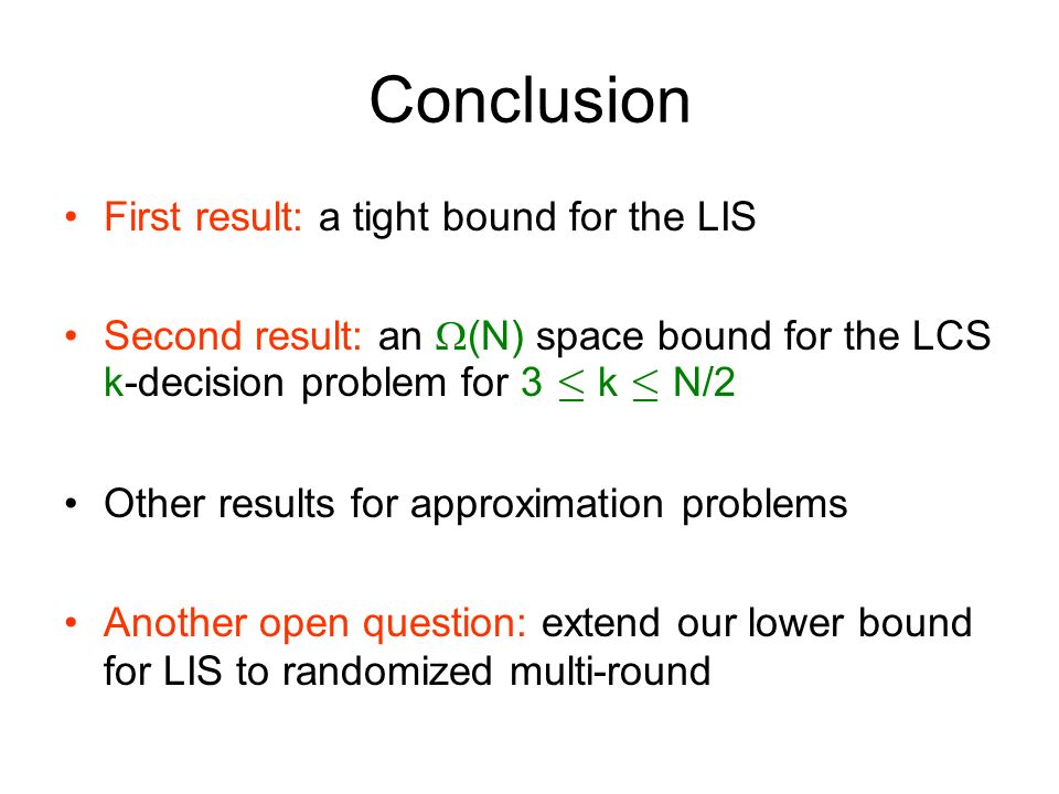 Conclusion First result: a tight bound for the LIS