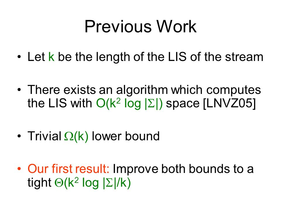 Previous Work Let k be the length of the LIS of the stream