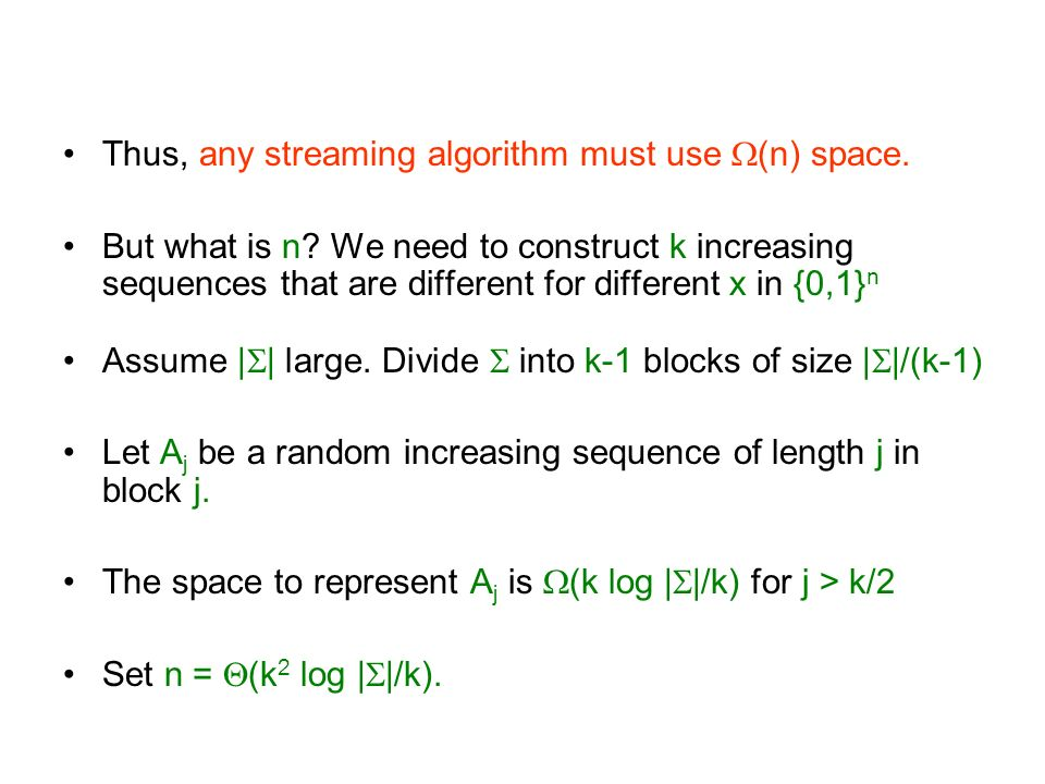 Thus, any streaming algorithm must use (n) space.