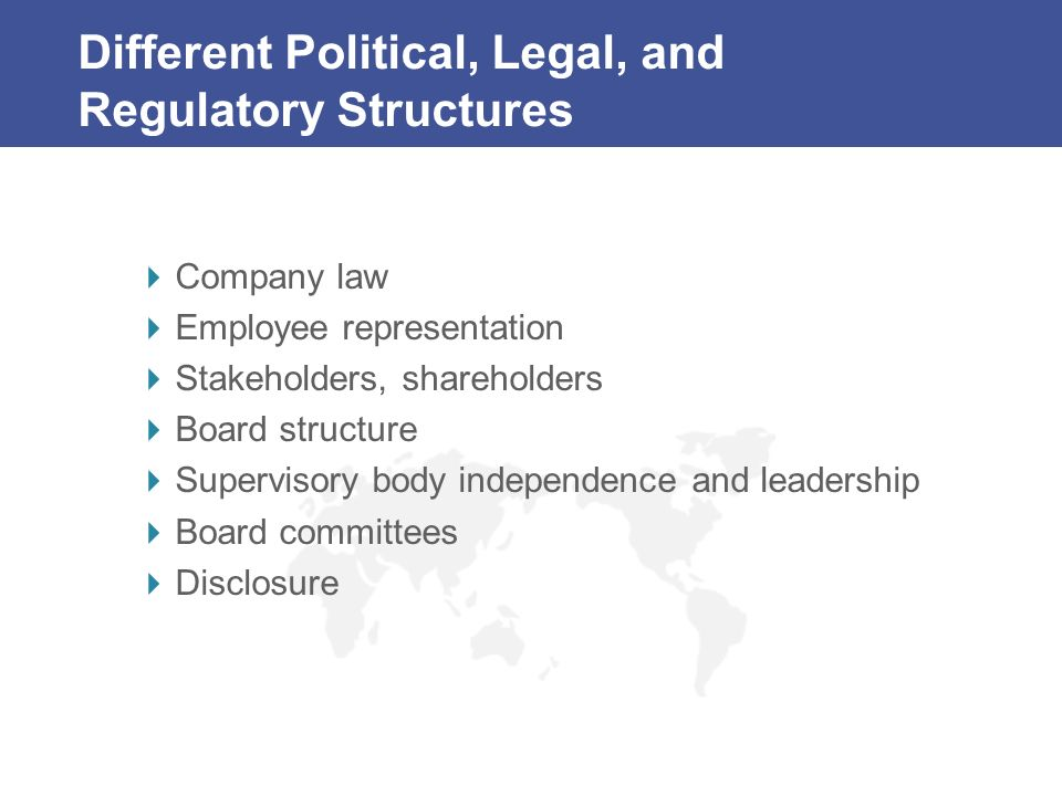 Different Political, Legal, and Regulatory Structures
