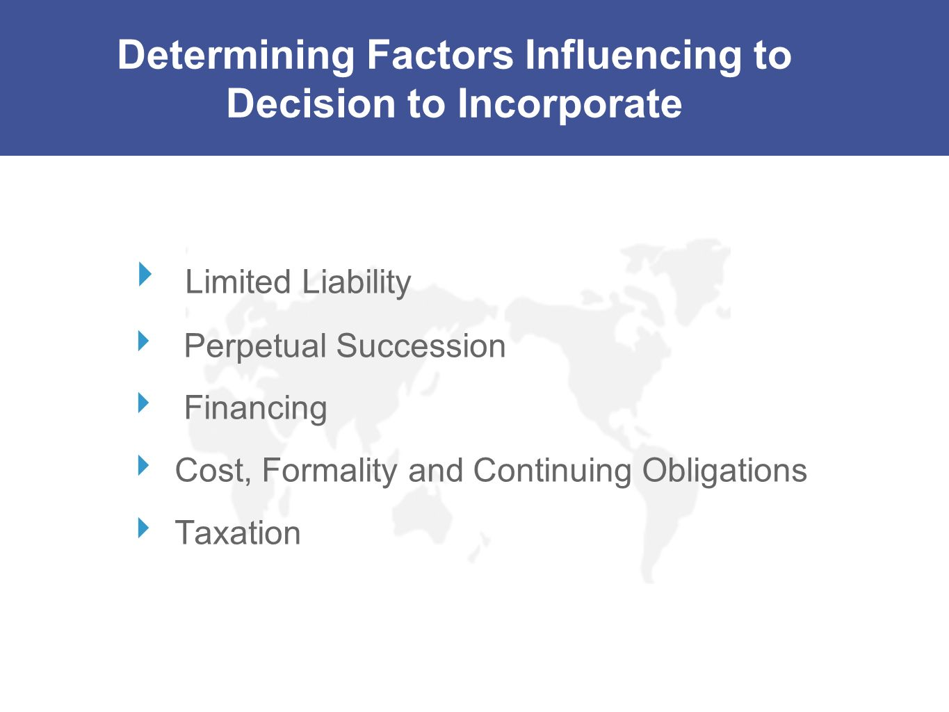 Determining Factors Influencing to Decision to Incorporate