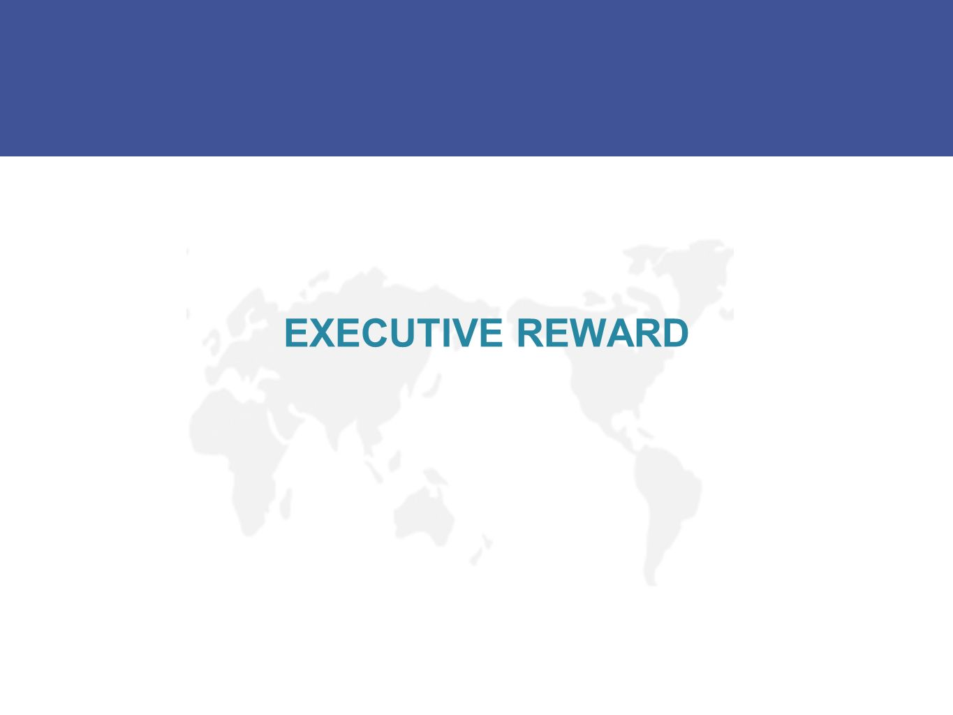 EXECUTIVE REWARD