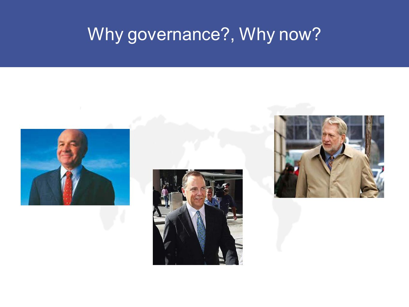 Why governance , Why now