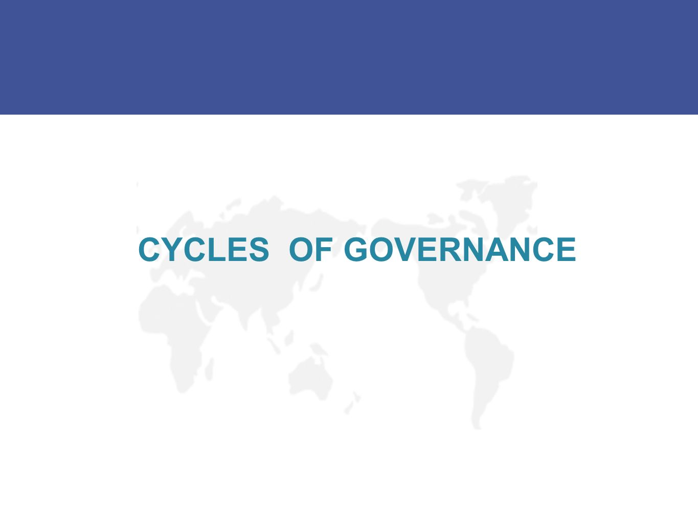 CYCLES OF GOVERNANCE