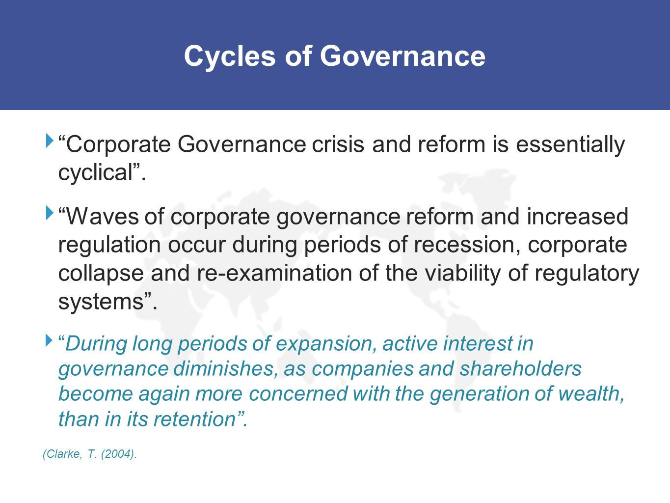 Cycles of Governance Corporate Governance crisis and reform is essentially cyclical .