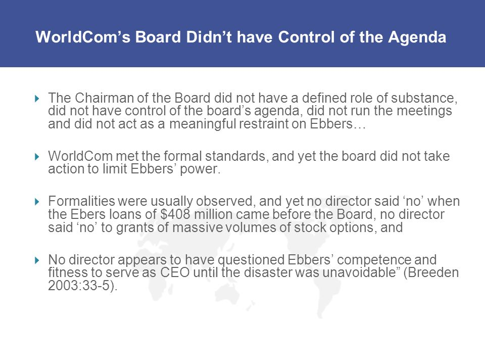 WorldCom's Board Didn't have Control of the Agenda