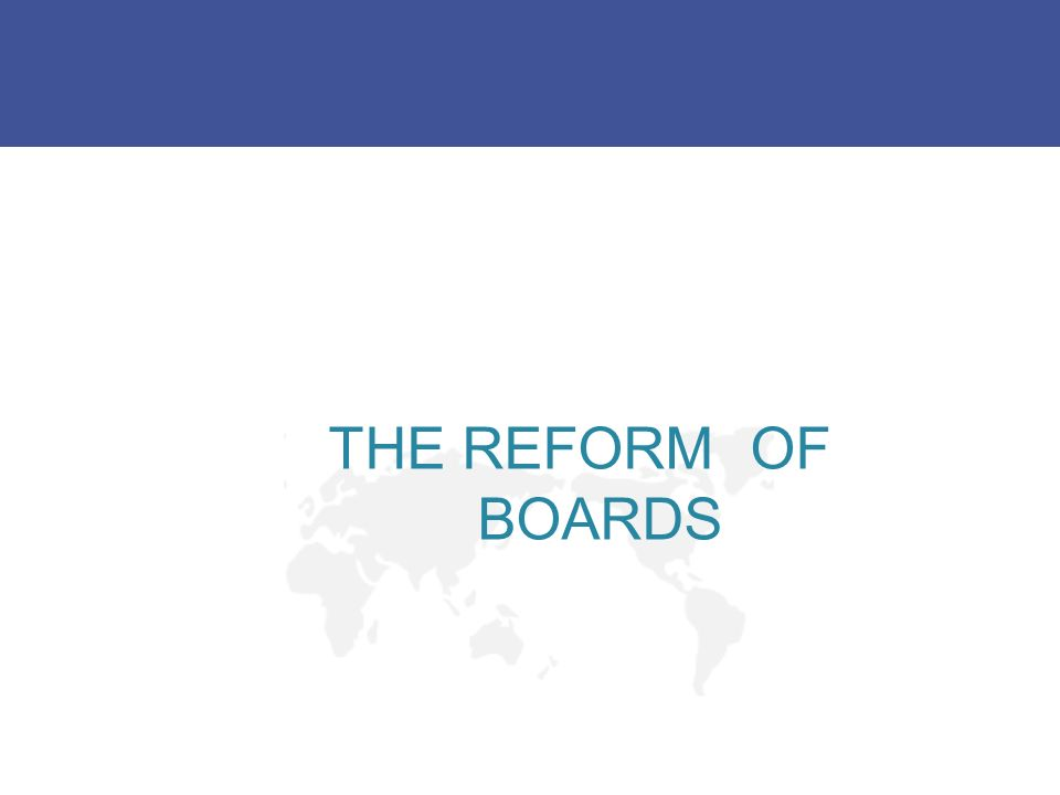 THE REFORM OF BOARDS
