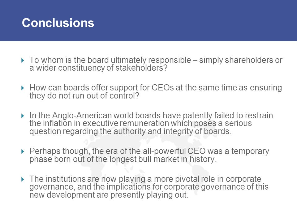 Conclusions To whom is the board ultimately responsible – simply shareholders or a wider constituency of stakeholders