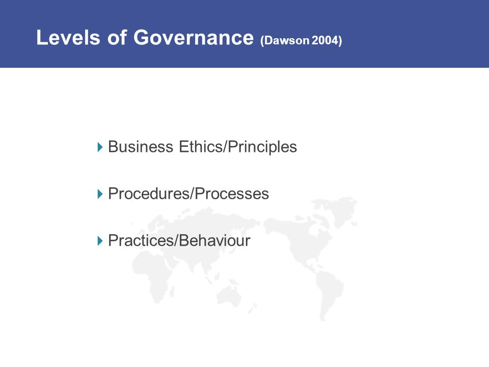 Levels of Governance (Dawson 2004)