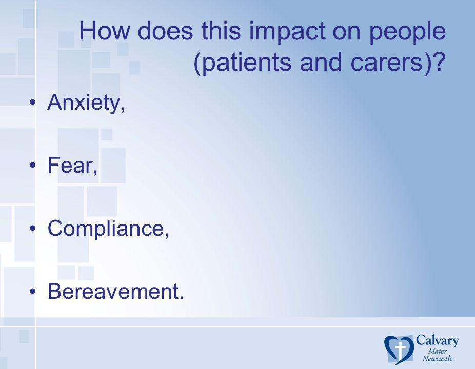 How does this impact on people (patients and carers)