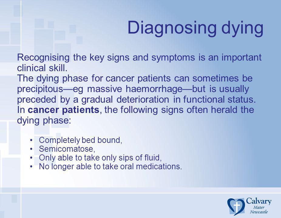 Diagnosing dyingRecognising the key signs and symptoms is an important clinical skill.