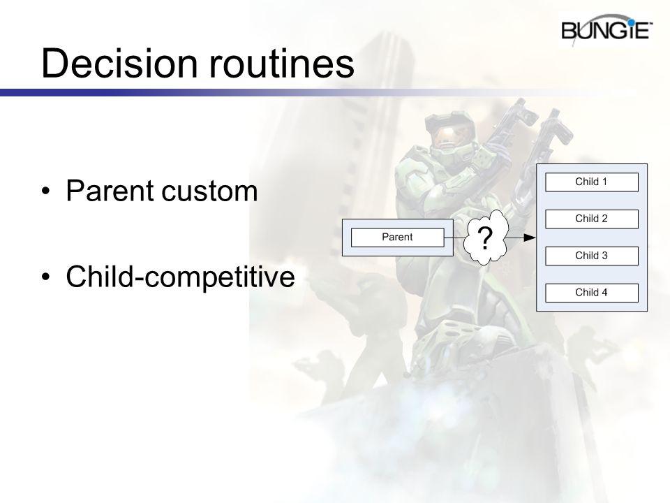 Decision routines Parent custom Child-competitive