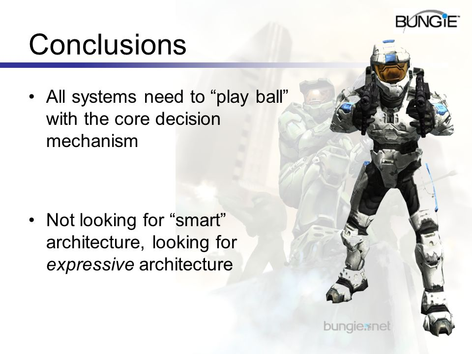 ConclusionsAll systems need to play ball with the core decision mechanism.