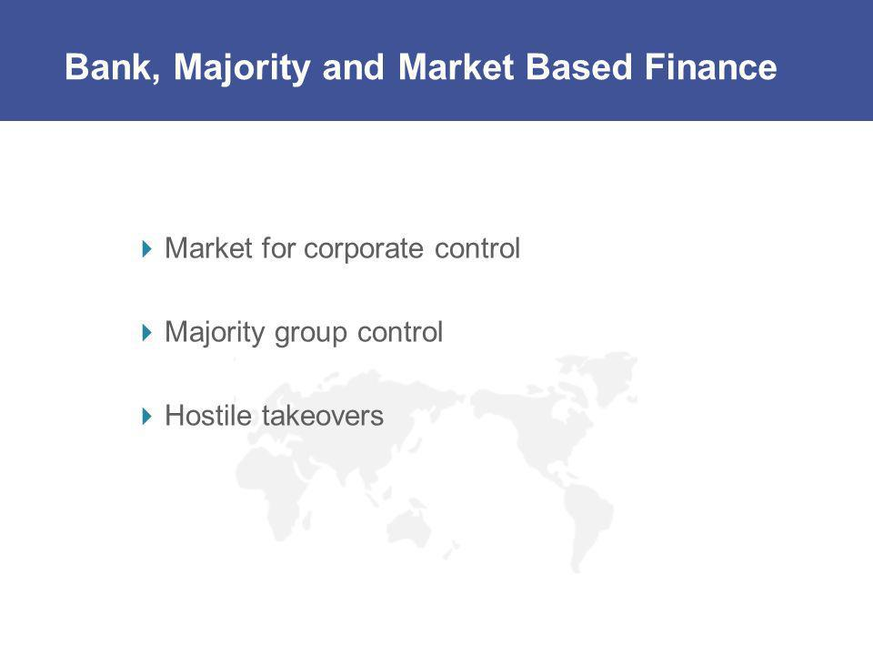 Bank, Majority and Market Based Finance