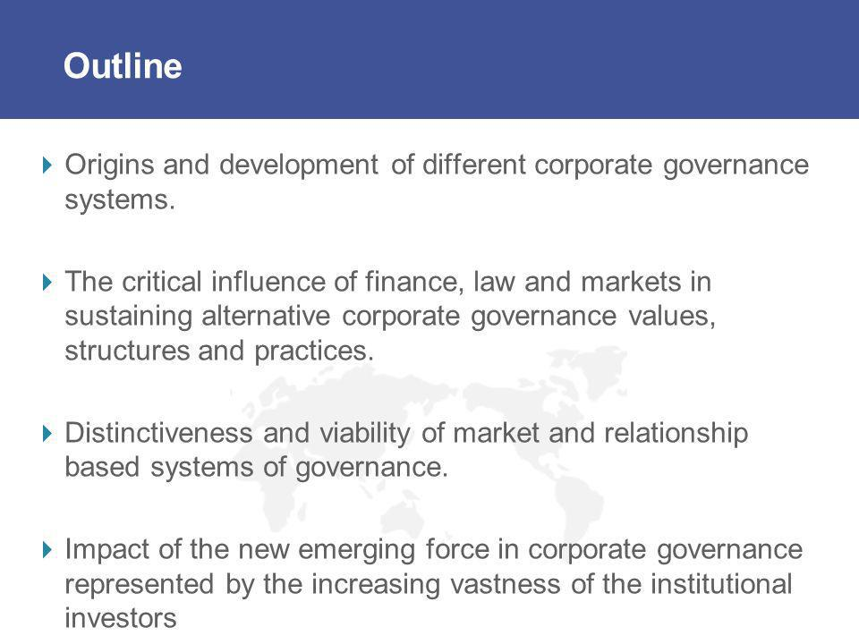 Outline Origins and development of different corporate governance systems.