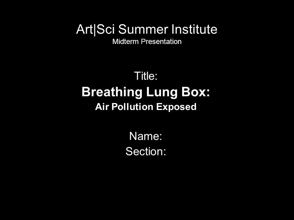Art|Sci Summer Institute Midterm Presentation