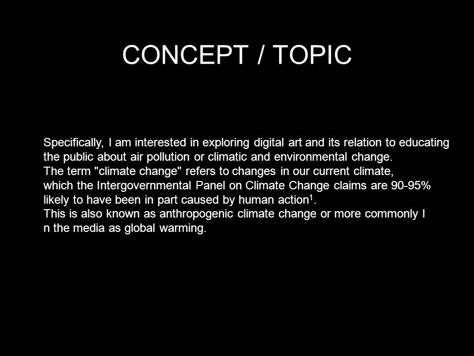 CONCEPT / TOPIC Specifically, I am interested in exploring digital art and its relation to educating.