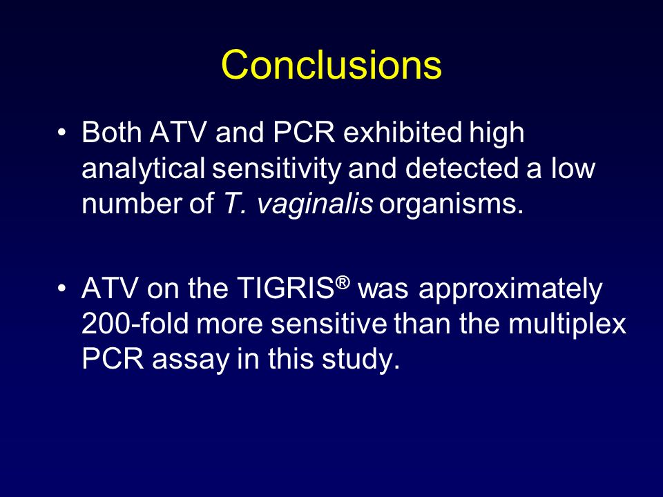 Conclusions Both ATV and PCR exhibited high analytical sensitivity and detected a low number of T. vaginalis organisms.