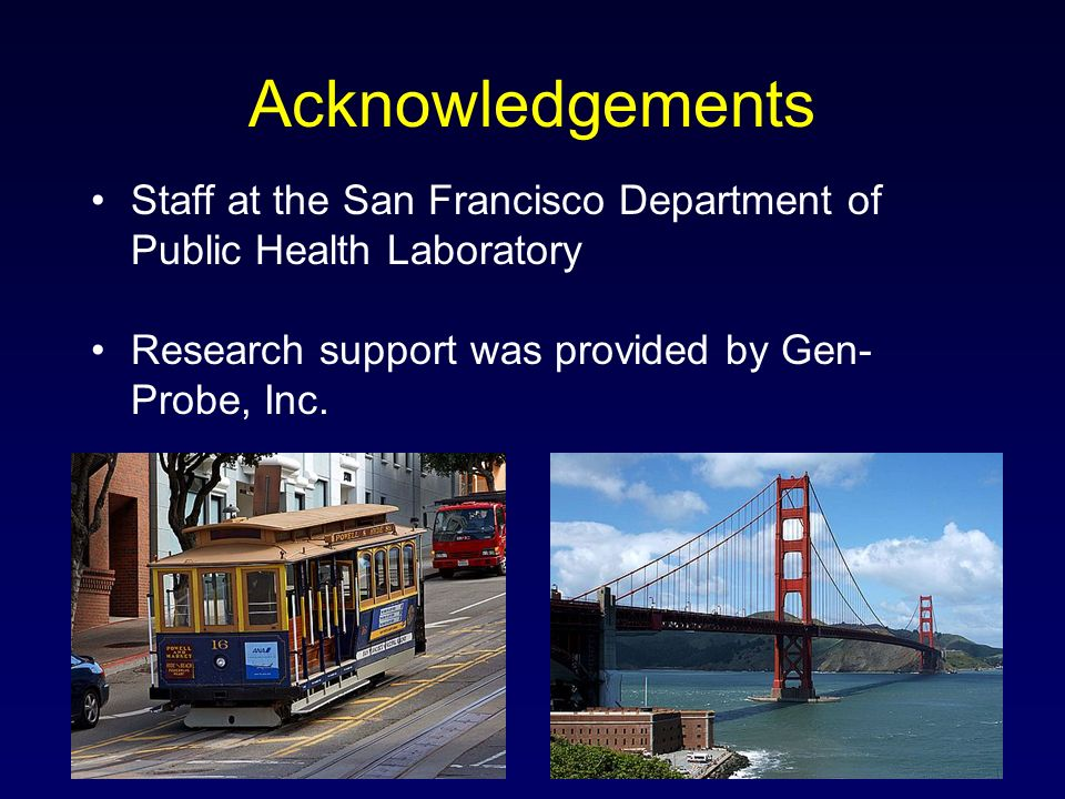 Acknowledgements Staff at the San Francisco Department of Public Health Laboratory.