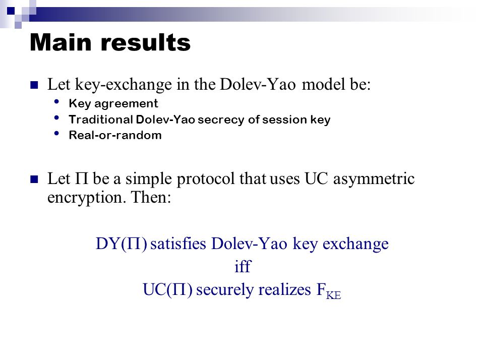Main results Let key-exchange in the Dolev-Yao model be: