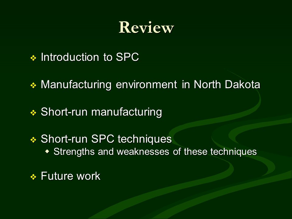 Review Introduction to SPC Manufacturing environment in North Dakota