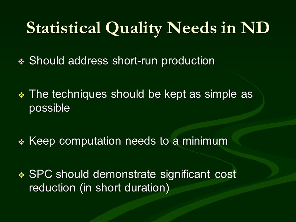 Statistical Quality Needs in ND