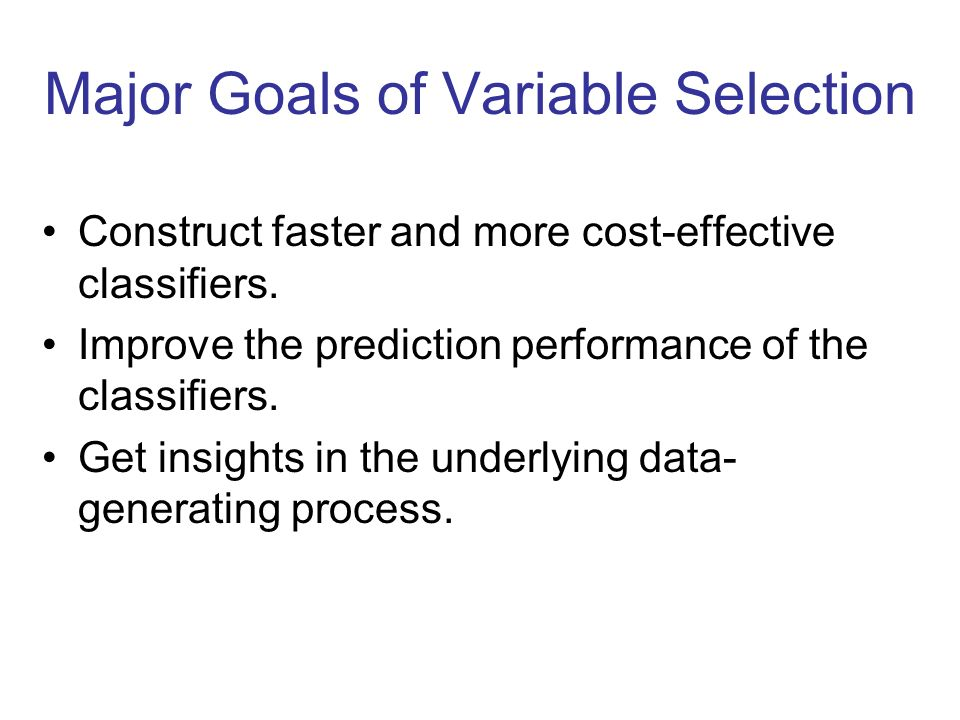 Major Goals of Variable Selection