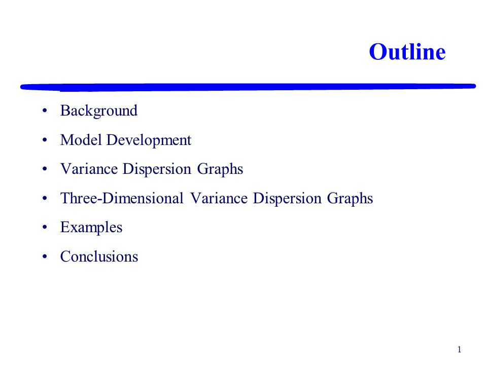 Outline Background Model Development Variance Dispersion Graphs